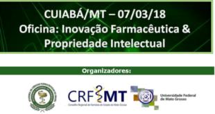 Mato Grosso receberá a Oficina Inovação Farmacêutica & Propriedade Intelectual